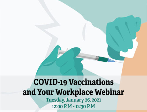 COVID-19 Vaccinations and Your Workplace Webinar