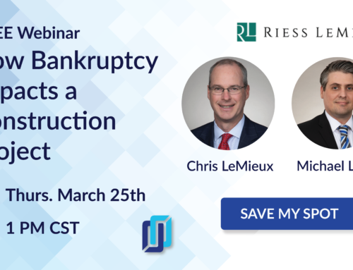 Christopher LeMieux and Mike Lane Present  How Bankruptcy Impacts Construction Projects  With Levelset